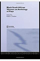 Black South African Women: An Anthology of Plays Paperback