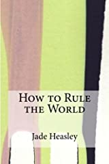 How to Rule the World Paperback