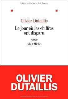 Le jour où les chiffres ont disparu : roman, Dutaillis, Olivier