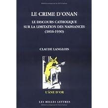 Crime d'Onan (Le): Discours catholique sur la limitation