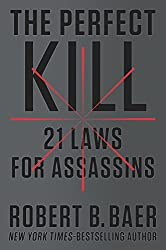 The Perfect Kill: 21 Laws for Assassins