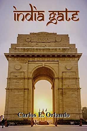 India Gate (English Edition) eBook: Orlando, Carlos: Amazon.es ...
