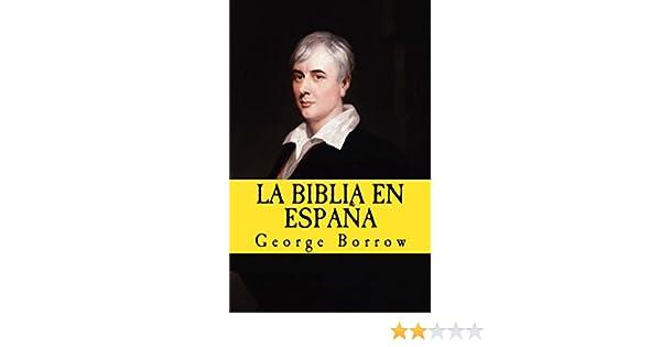 La Biblia en Espana (In memoriam historia nº 10) eBook: Borrow, George, Lopez De los santos, Gloria, Gijon, Francisco: Amazon.es: Tienda Kindle