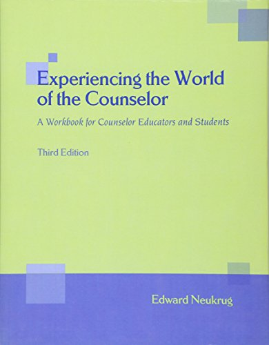 Experiencing the World of the Counselor: A Workbook for Counselor Educators and Students