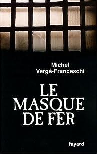 Le masque de fer par Michel Vergé-Franceschi