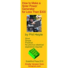 How to Make a Solar Power Generator for Less Than $300