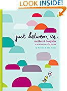 #5: Just Between Us: Mother & Daughter: A No-Stress, No-Rules Journal