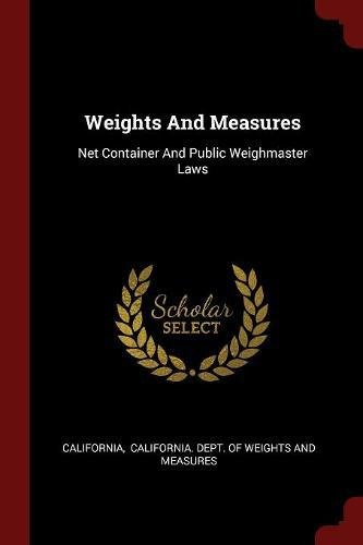 Download Weights And Measures: Net Container And Public Weighmaster Laws pdf epub