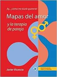 Mapas del Amor y La Terapia de Pareja: Ay . . . Como Me
