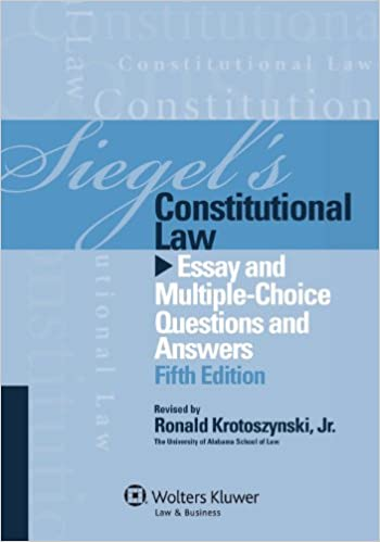 com siegels constitutional law essay multi choice q a  siegels constitutional law essay multi choice q a fifth edition 5th edition
