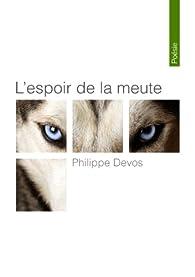 L'espoir de la meute par Philippe Devos