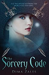 The Sorcery Code: A Fantasy Novel of Magic, Romance, Danger, and Intrigue: 1 by Zales, Dima, Zaires, Anna (2013) Paperback