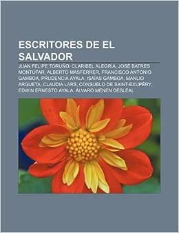 Escritores de El Salvador: Juan Felipe Toruño, Claribel
