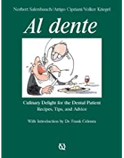 Al Dente: Culinary Delight for the Dental Patient. Recipes, Tips, and Advice