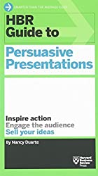 HBR Guide to Persuasive Presentations (HBR Guide Series) (Harvard Business Review Guides) by Nancy Duarte (2012-10-02)