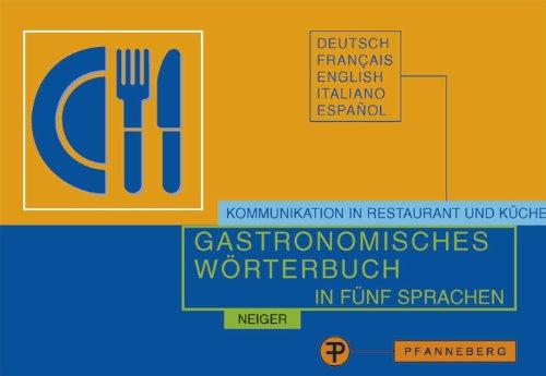 Gastronomisches Wörterbuch in fünf Sprachen: Deutsch - Französisch - Englisch - Italienisch - Spanisch