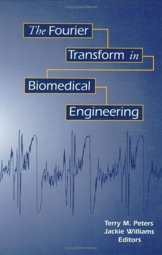 The Fourier Transform in Biomedical Engineering (Applied and Numerical Harmonic Analysis) 1st edition by Peters, Terry M.; Williams, Jacqueline C. published by Birkhäuser Boston Hardcover
