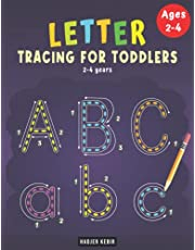 Letter Tracing for Toddlers 2-4 years: Kindergarten Handwriting Workbook, Alphabet Tracing Book for Toddlers 2-4 years: Big Letter Tracing for Toddlers 2-4 years