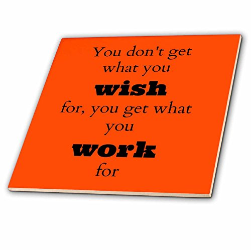 3D Rose ct_180016_3 3dRose Dont Wish Get What You Work for, Orange-Ceramic Tile, 8-inch, 8'' by 3dRose (Image #1)
