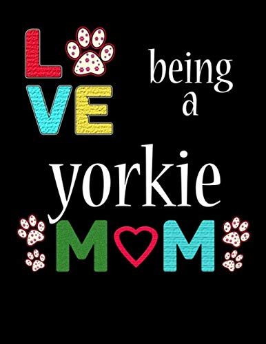 Love Being a Yorkie Mom: 2020 Yorkshire Terrier Planner for Organizing Your Life