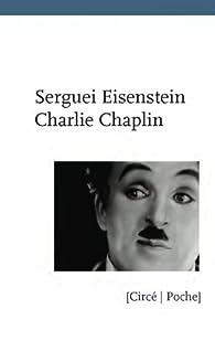 Charlie Chaplin par Sergueï Eisenstein