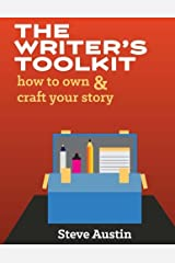 The Writer's Toolkit: How to Own and Craft Your Story Paperback