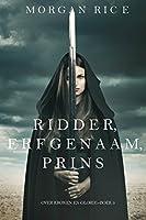 Ridder, Erfgenaam, Prins (Over Kronen en Glorie-Boek #3)
