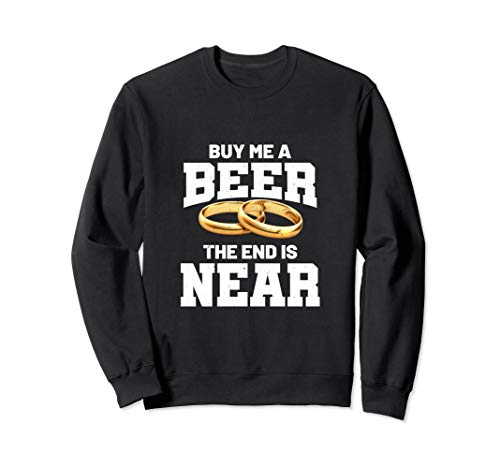 Buy Me Beer The End Is Near Best Man Engagement -