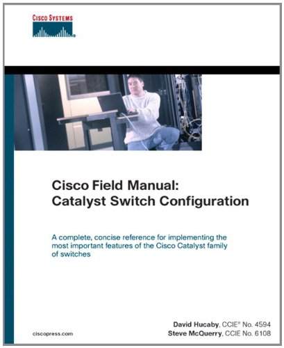 Download Cisco Field Manual: Catalyst Switch Configuration (Networking Technology) Pdf