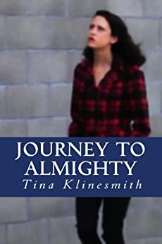 Journey To Almighty (Journey Series Book 1) by [Klinesmith, Tina]