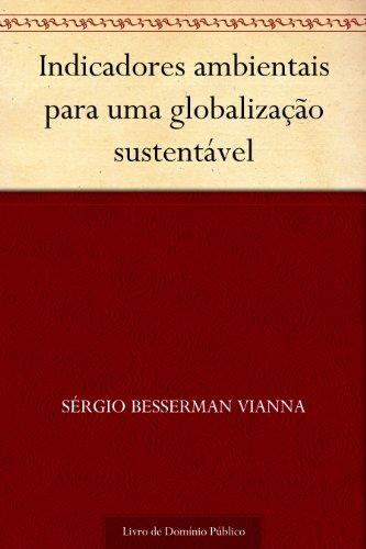 Indicadores ambientais para uma globalização sustentável