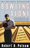 Bowling Alone: The Collapse and Revival of American Community by Putnam, Robert New Edition (2001)