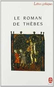 Le Roman de Thebes (Ldp Let.Gothiq.)