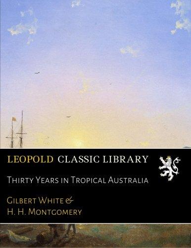 Download Thirty Years in Tropical Australia pdf epub