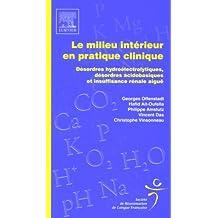 MILIEU INTÉRIEUR EN PRATIQUE CLINIQUE (LE) : DÉSORDRES HYDROÉLECTROLYTIQUES,ACISOBASIQUES ET INSUFFI