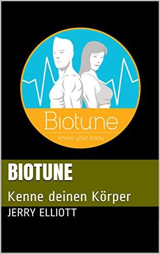 BioTune: Kenne deinen Körper (German Edition) por Jerry Elliott