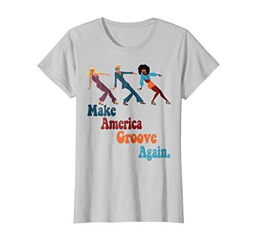 Womens Make America Groove Again 1970s Disco Dancers T Shirt Small Silver