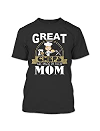 Great Chefs Are Made By Their Mom T Shirt, I'm A Coolest Chef's Mom T Shirt