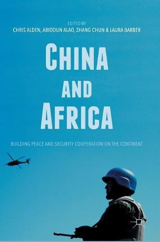 China and Africa: Building Peace and Security Cooperation on the Continent by Palgrave Macmillan