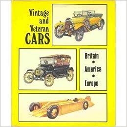 Vintage And Veteran Cars Britain America Europe P G