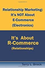 Relationship Marketing: It's Not about E-Commerce, It's about R-Commerece