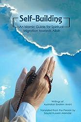 Self-Building: An Islamic Guide for Spiritual Migration towards Allah