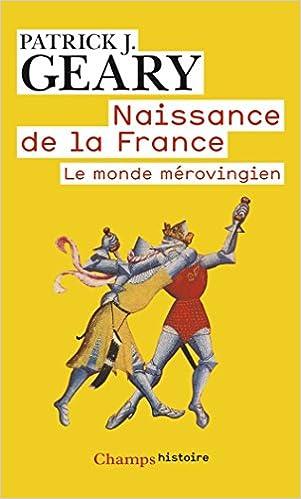 Amazon Fr Naissance De La France Le Monde Merovingien Patrick