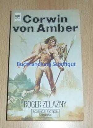 Roger Zelazny - Corwin von Amber (Die Chroniken von Amber 1)