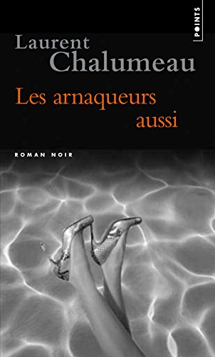 Arnaqueurs Aussi(les) (English and French Edition)