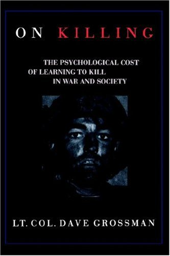 On Killing: The Psychological Cost of Learning to Kill in War and Society by LITTLE BROWN AND COMPANY