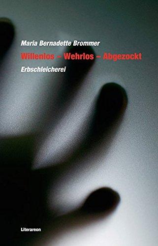 Willenlos – Wehrlos – Abgezockt: Erbschleicherei (Literareon)