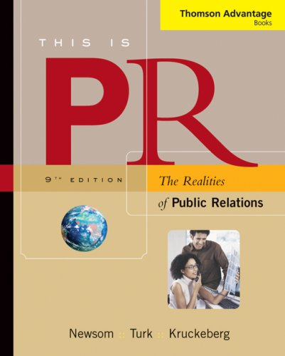 This is PR: The Realities of Public Relations (Thomson Advantage Books)