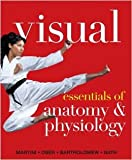 Visual Essentials of Anatomy and Physiology, Books a la Carte Edition, Martini, Frederic H. and Ober, William C., 0321792726