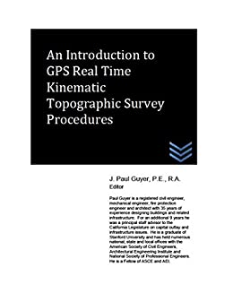 An Introduction to GPS Real Time Kinematic Topographic Survey
